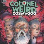 """Black Hammer""'s Strangest Hero Stars in April's ""Colonel Weird: Cosmagog"""