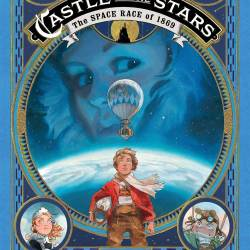 Feature: The Castle in the Stars – Book One: The Space Race of 1869 cover