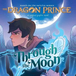 The Dragon Prince: Through the Moon Graphic Novel Featured