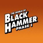 The World of Black Hammer Reading Order – Phase One