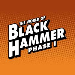 Feature: The World of Black Hammer - Phase One
