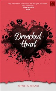 Drenched Heart by Shweta Kesari