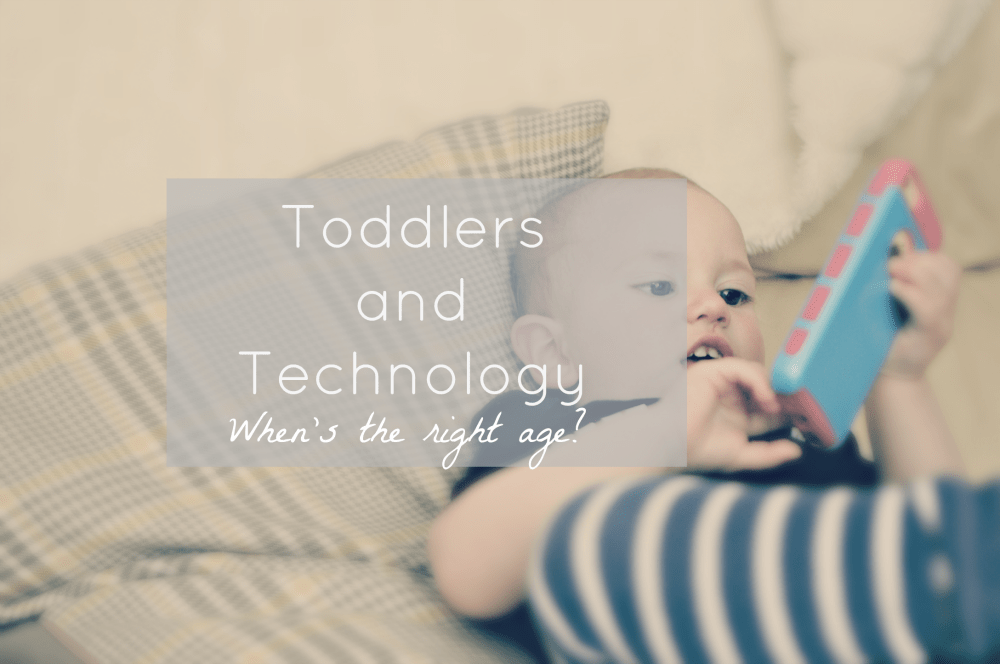 Toddlers and technology, where do you stand?
