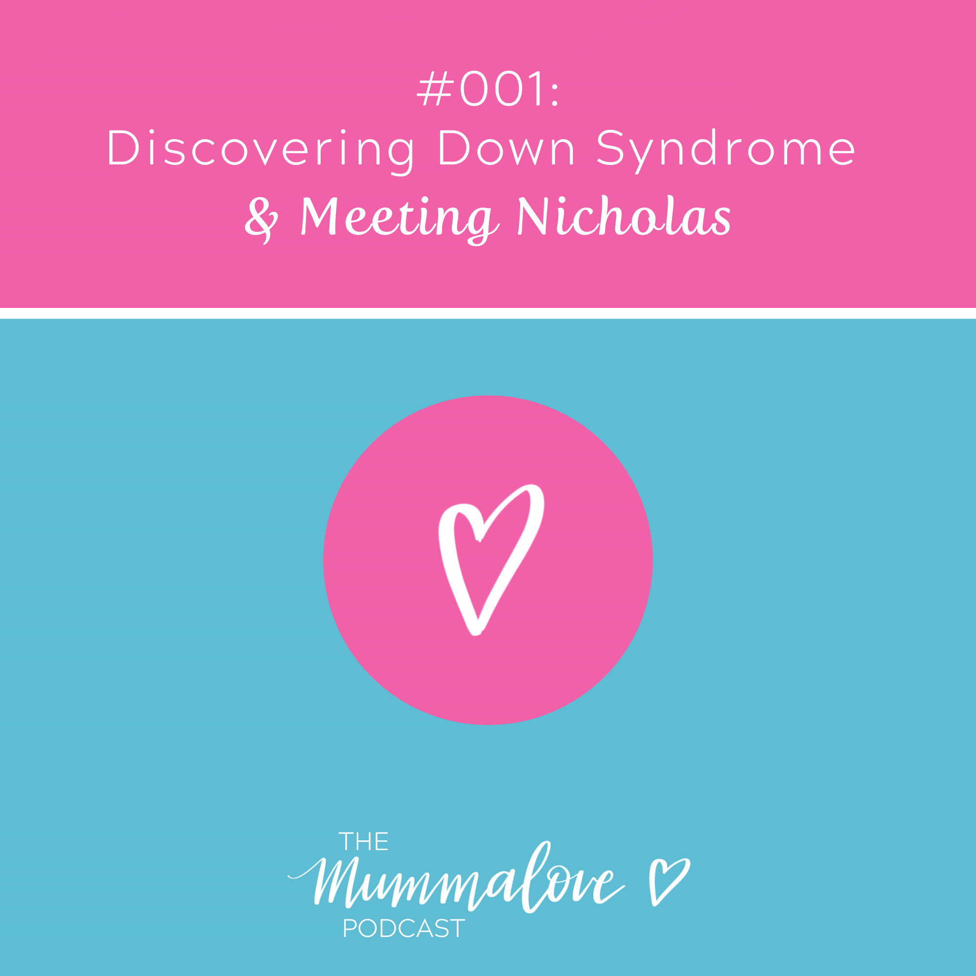 Mummalove podcast Episode 1 Discovering Down syndrome and meeting Nicholas