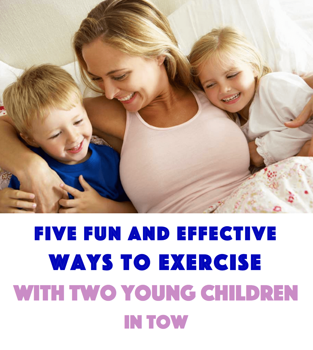 Take a look at these five fun and effective ways to exercise with two young children in tow.