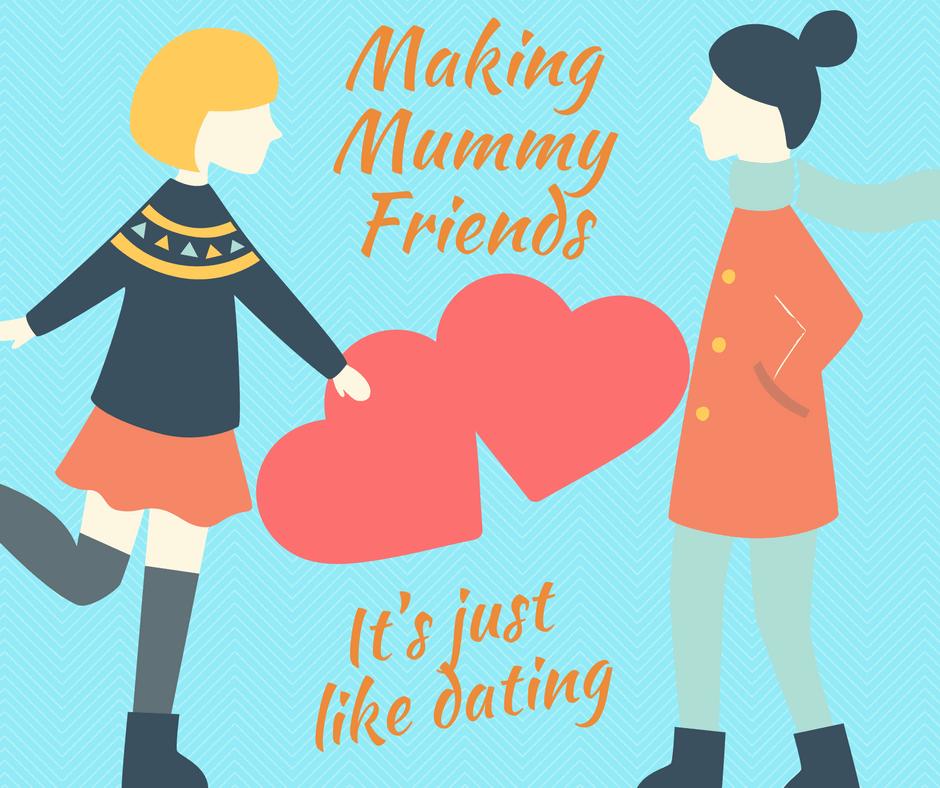 Making Mummy friends: It's just like dating