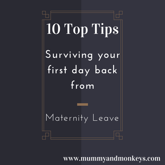 10 tips for surviving returning to work from maternity leave