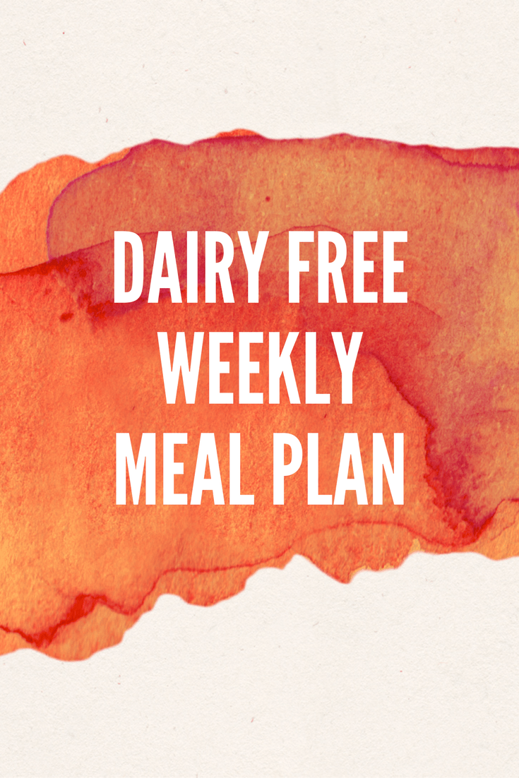 Dairy free weekly meal plan