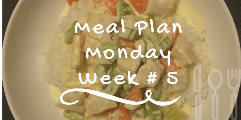 Meal Plan Monday: Week #5