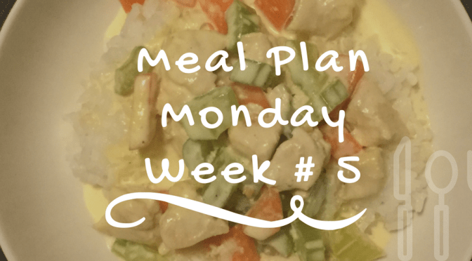 Meal Plan Monday: Week #5