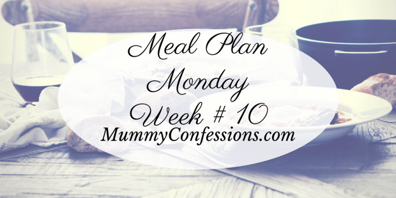 Meal Plan Monday: Week #10
