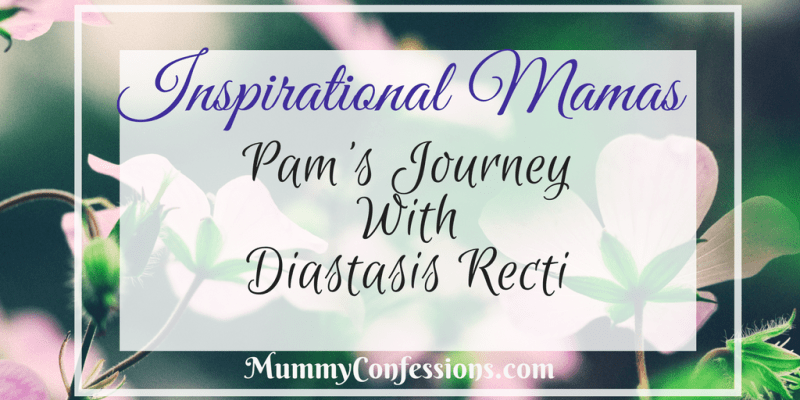Inspirational Mamas: Pam and Her Journey with Diastasis Recti