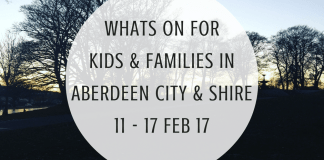 Whats On for Kids and Families in Aberdeen City & aberdeenshire 11th - 17th February 2017