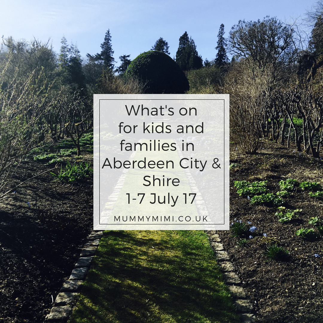 Back garden july 12th 7 aberdeen gardening - What S On For Kids And Families In Aberdeen City Aberdeenshire 1 7 July 17