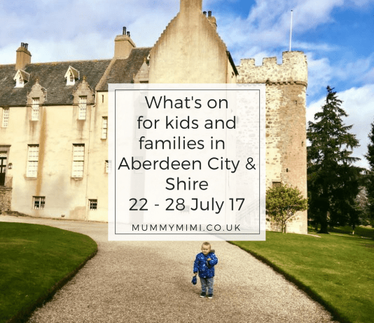 What's on for Kids and Families in Aberdeen City & Aberdeenshire (22nd - 28th July 2017)