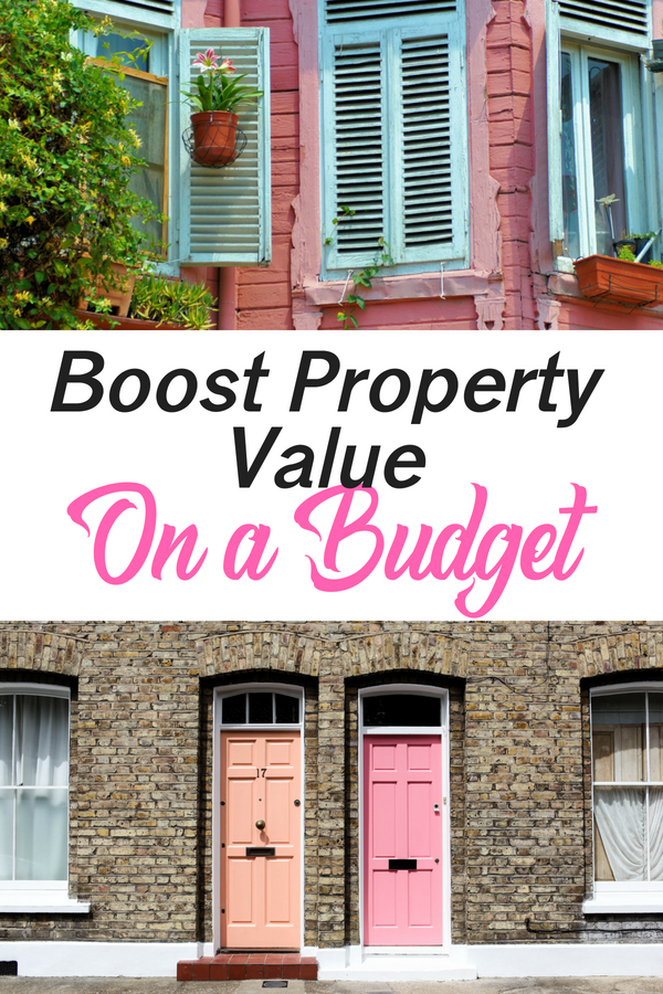 How to boost your property value on a budget and get a quick sale. These ten top tips will help you sell your house at it's true value!