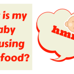 Why Your Baby may Refuse to Take Solid Food