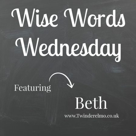 Wise Words Wednesday with Beth