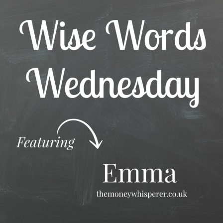 Wise Words Wednesday with Emma