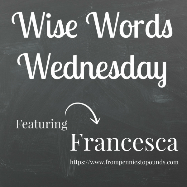 Wise Words Wednesday Francesca