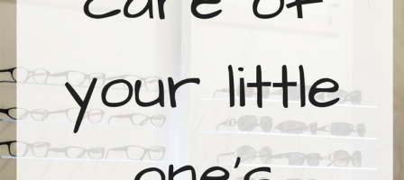 Taking care of your little one's eyes