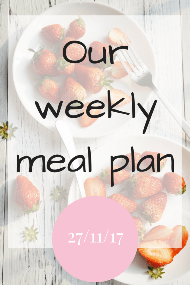 Our weekly meal plan 27/11/17