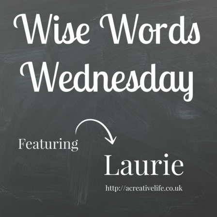 Wise Words Wednesday with Laurie