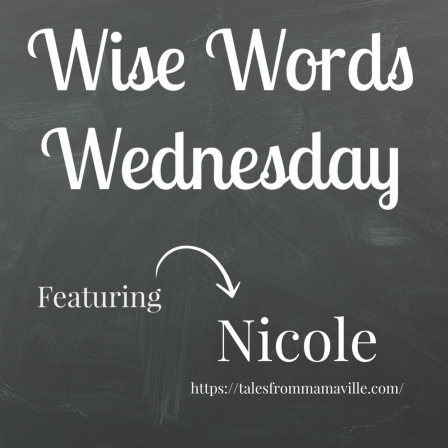 Wise Words Wednesday with Nicole
