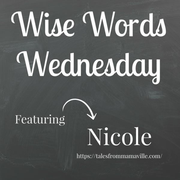 Wise Words Wednesday Nicole