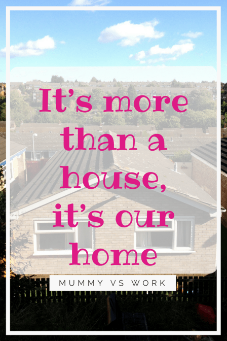 It's more than a house, it's our home