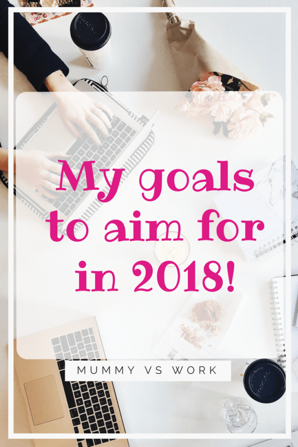 My goals to aim for in 2018!