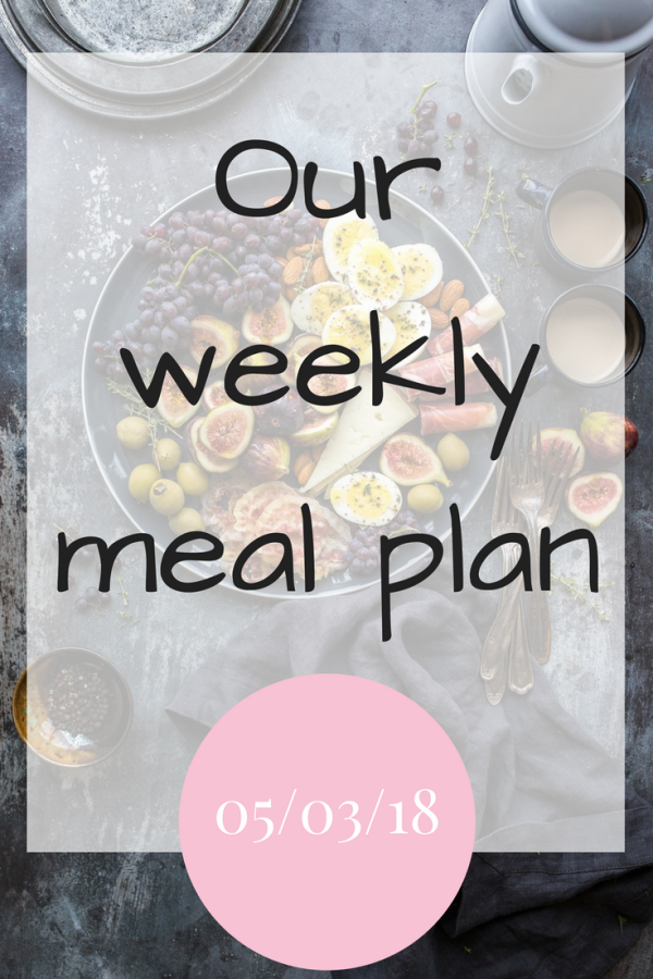 Our weekly meal plan for our family 05/03/2018