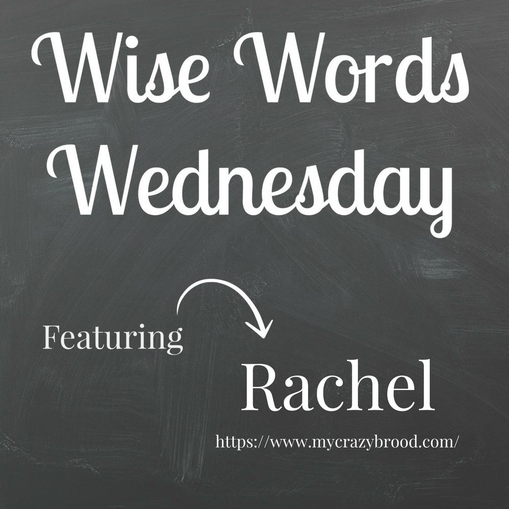 Wise Words Wednesday featuring Rachel