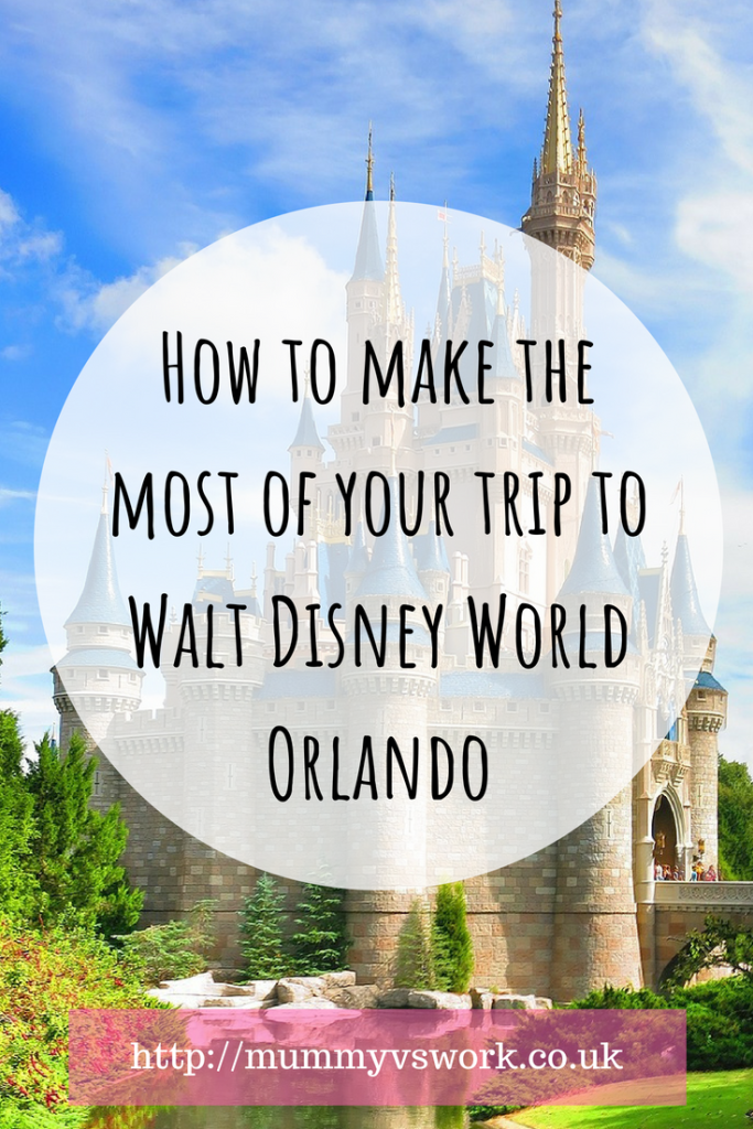 How to make the most of your trip to Walt Disney World Orlando