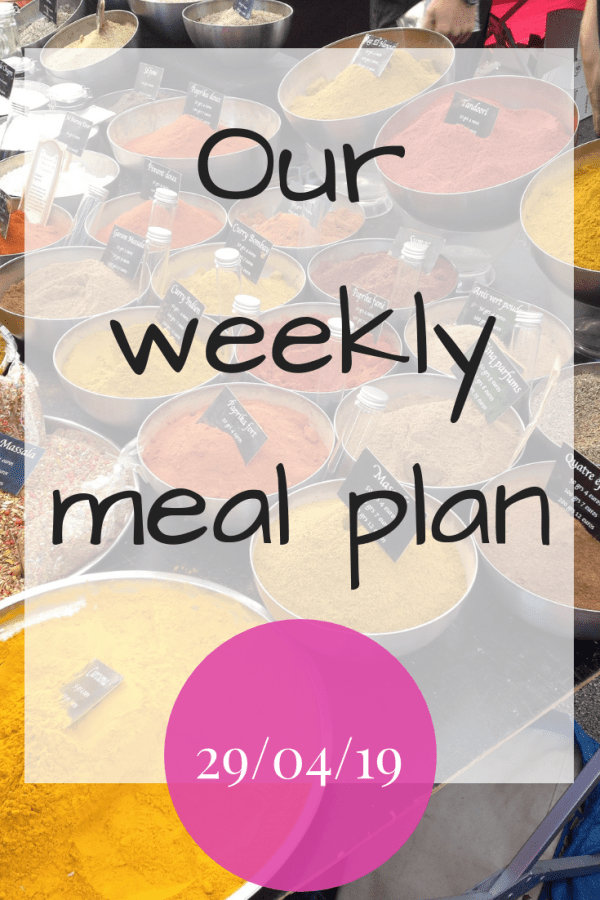 Our weekly meal plan - 29/04/2019