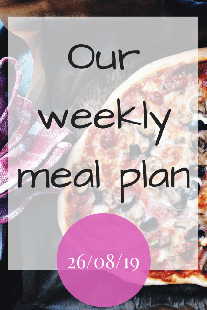 Our weekly meal plan - 26th August 2019 #MealPlan #MealPlanning