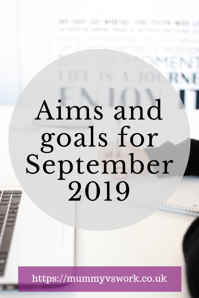 Aims and goals for September 2019