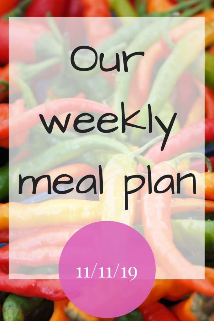 Our weekly meal plan - 11th November 2019