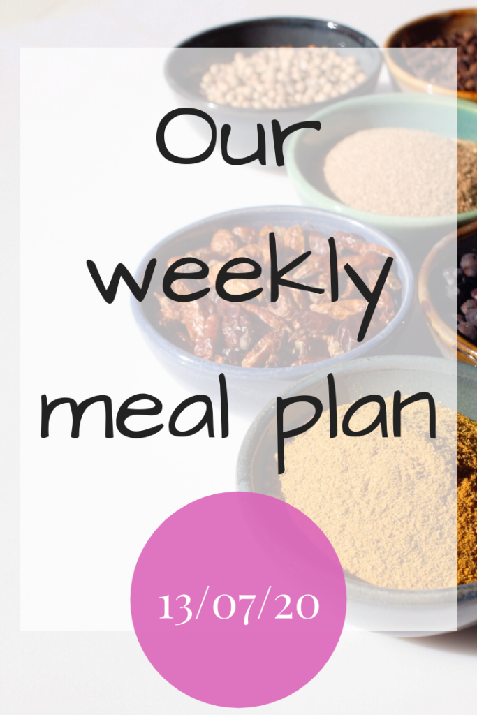 Our weekly meal plan - 13/07/20