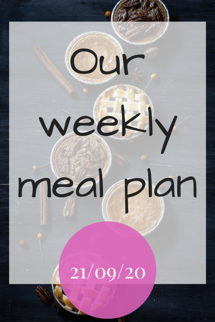 Our weekly meal plan 21/09/20