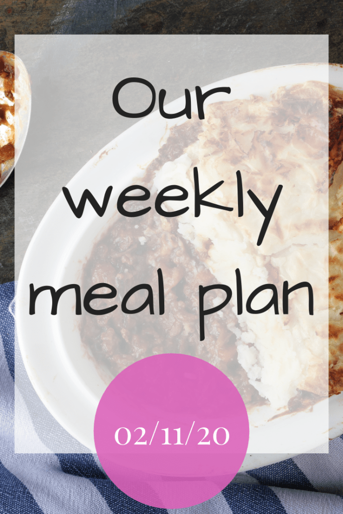 Our weekly meal plan - 02/11/20