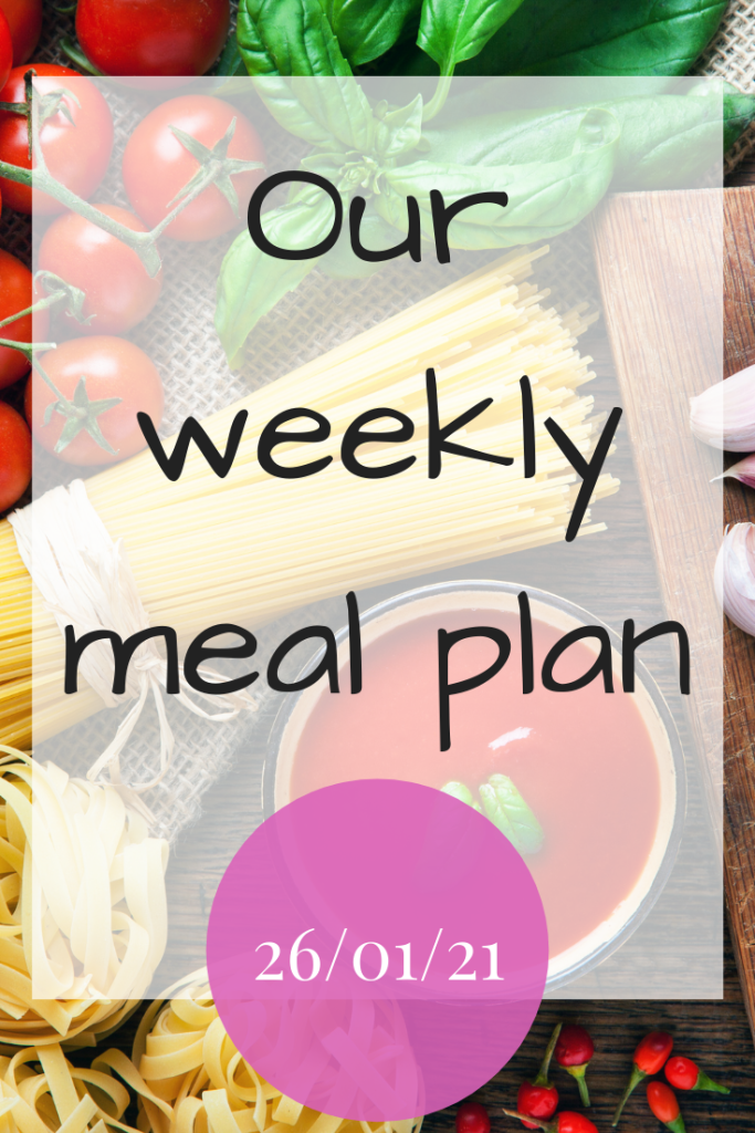 Our weekly meal plan 26/01/21