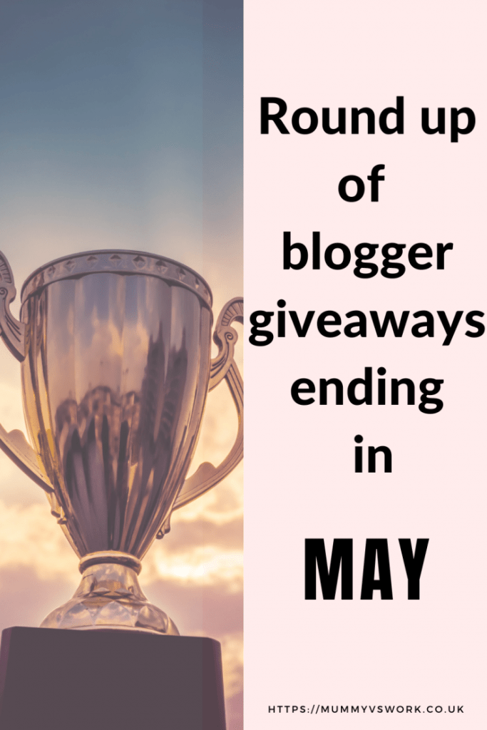 Round up of blogger giveaways ending in May