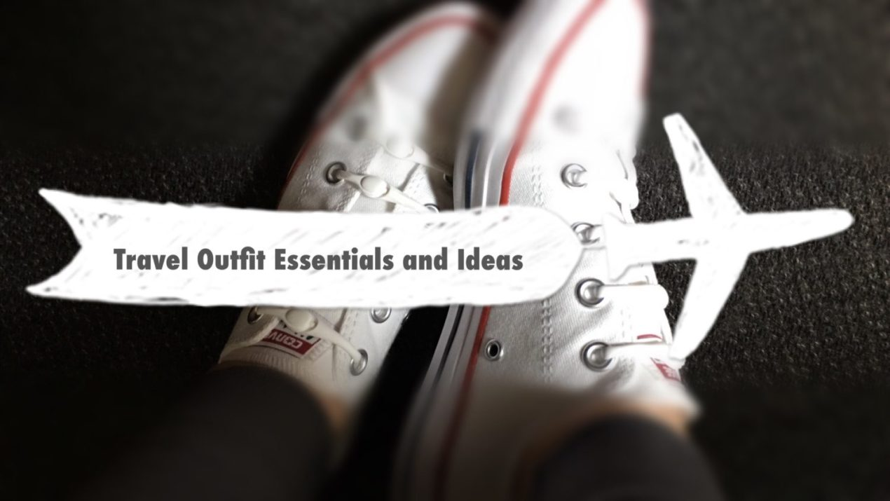 Travel Outfit Essentials and Ideas