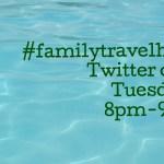 #FamilyTravelHour Twitter chat