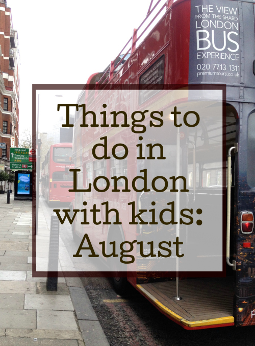 Things to do in London with kids August