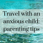 Travelling with an anxious child