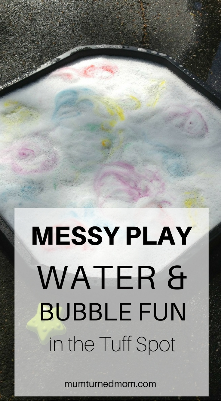 Messy Play - Water and Bubble Fun in the Tuff Spot