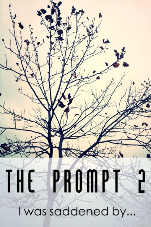 The Prompt 2: Saddened