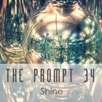 The Prompt: Shine